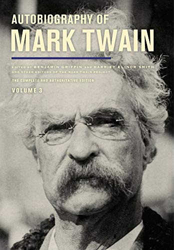 Compare Textbook Prices for Autobiography of Mark Twain, Volume 3: The Complete and Authoritative Edition Volume 12 Mark Twain Papers First Edition ISBN 9780520279940 by Twain, Mark,Smith, Harriet E.,Griffin, Benjamin,Fischer, Victor,Frank, Michael Barry,Gagel, Amanda,Goetz, Sharon K.,Myrick, Leslie Diane,Ohge, Christopher M.