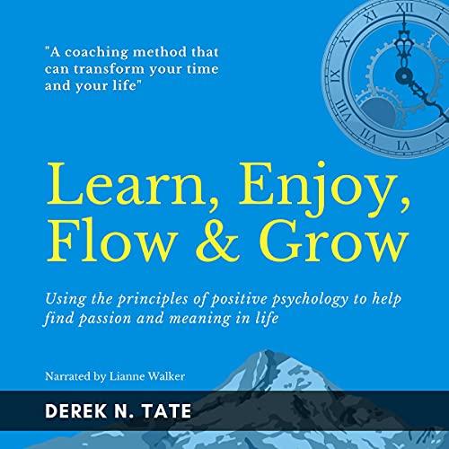 Learn, Enjoy, Flow & Grow cover art