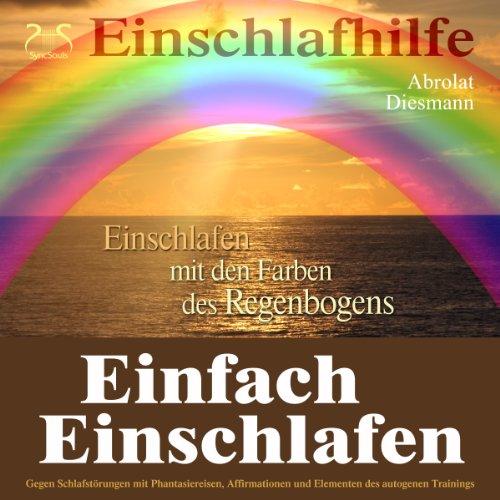 Einfach Einschlafen: Einschlafen mit den Farben des Regenbogens (männliche Stimme) Titelbild