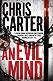 An Evil Mind (Robert Hunter 6) by Chris Carter (2015-07-16)