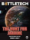 BattleTech: The Hunt for Jardine: Forgotten Worlds, Part One