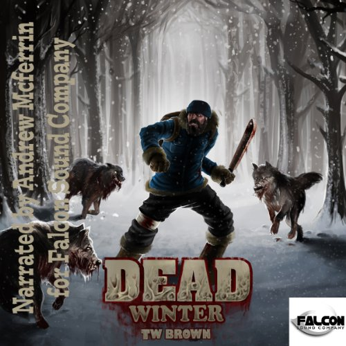 DEAD: Winter                   By:                                                                                                                                 TW Brown                               Narrated by:                                                                                                                                 Andrew McFerrin                      Length: 11 hrs and 34 mins     346 ratings     Overall 4.5
