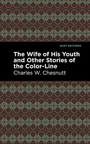 The Wife of His Youth and Other Stories of the Color Line (Mint Editions) (English Edition)