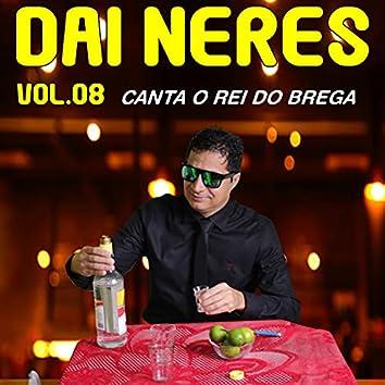 Dai Neres, Vol. 8: Canta o Rei do Brega