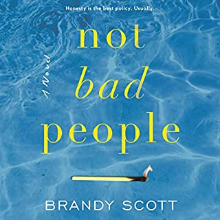 Not Bad People     A Novel              By:                                                                                                                                 Brandy Scott                               Narrated by:                                                                                                                                 Candice Moll                      Length: 16 hrs and 8 mins     3 ratings     Overall 4.7
