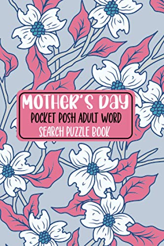 """Mother's Day Pocket Posh Adult Word Search Puzzle Book.: 4"""" x 6"""" Travel Size Word Search Books For Adults. Awesome Gift for Mother's Day."""