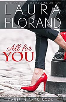 All for You (Paris Nights Book 1) by [Laura Florand]