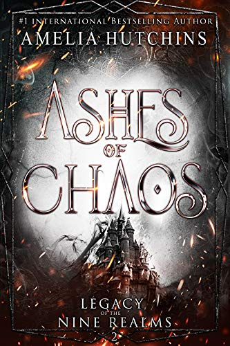Ashes of Chaos (Legacy of the Nine Realms Book 2) (English Edition)