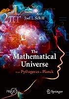 The Mathematical Universe: From Pythagoras to Planck (Springer Praxis Books)
