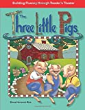 The Three Little Pigs: Folk and Fairy Tales (Building Fluency Through Reader's Theater)