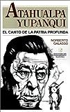Atahualpa Yupanqui: El Canto de la Patria Profunda (Coleccion