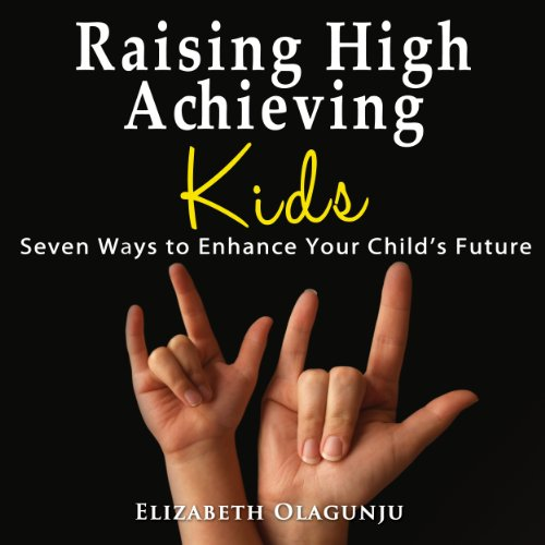 Raising High Achieving Kids audiobook cover art