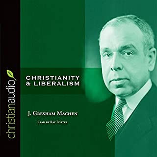 Christianity and Liberalism audiobook cover art