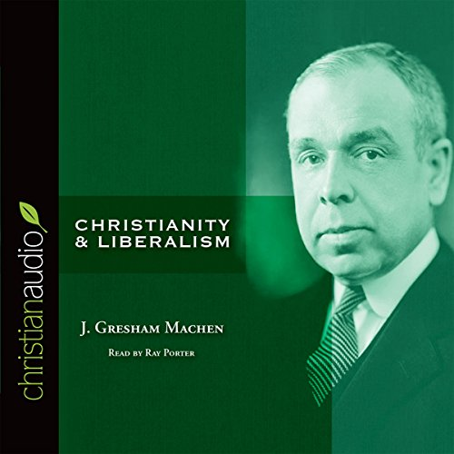 Christianity and Liberalism  Audiolibri