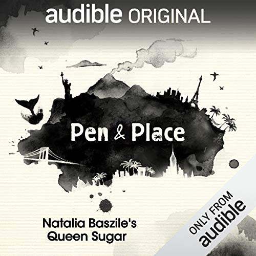 Ep. 6: Natalie Baszile's Queen Sugar (Pen and Place)                   By:                                                                                                                                 Audible Originals,                                                                                        Amy Standen,                                                                                        Michael Epstein                           Length: 15 mins     2 ratings     Overall 4.0