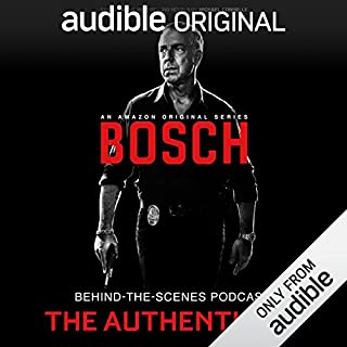 Bosch Behind-the-Scenes Podcast: The Authenticity                   By:                                                                                                                                 Tom Bernardo                               Narrated by:                                                                                                                                 Tom Bernardo,                                                                                        full cast                      Length: 58 mins     133 ratings     Overall 4.3