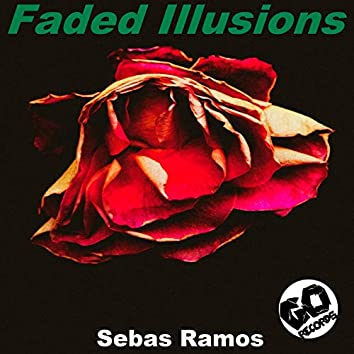 Faded Illusions