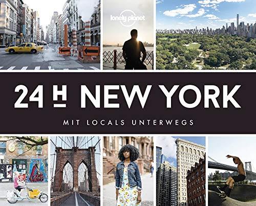 Lonely Planet 24 H New York: Mit Locals unterwegs