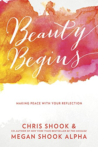 Beauty Begins: Making Peace with Your Reflection (English Edition)