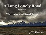 A Long Lonely Road, Warlocks and Road Trips, book 87