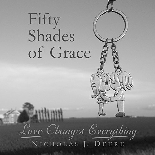 Fifty Shades of Grace: Love Changes Everything audiobook cover art
