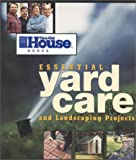 This Old House Essential Yard Care and Landscaping Projects