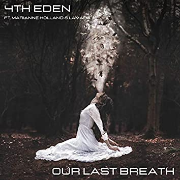 Our Last Breath (feat. Marianne Holland & Lamara)