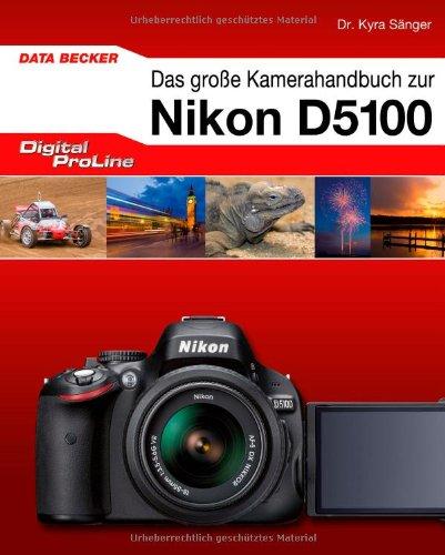 Das große Kamerahandbuch zur Nikon D5100