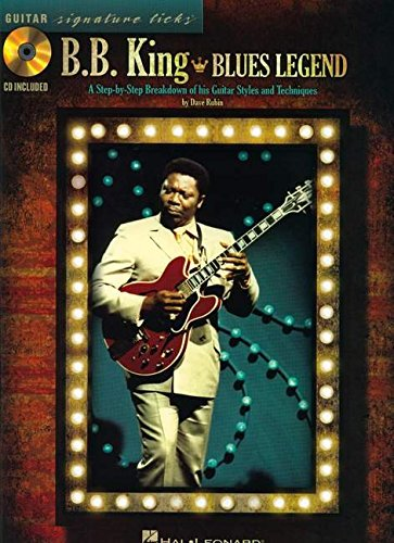 Signature Licks: B.B. King - Blues Legend: Lehrmaterial, CD für Gitarre (Guitar Signature Licks)