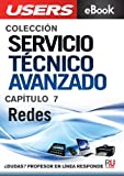 Servicio Técnico Avanzado: Redes (Colección Servicio Técnico Avanzado nº 7)