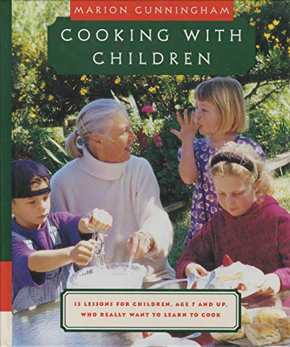 Cooking with Children: 15 Lessons for Children, Age 7 and Up, Who Really Want to Learn to Cook: A Cookbook