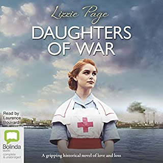 Daughters of War     War Nurses, Book 2              Written by:                                                                                                                                 Lizzi Page                               Narrated by:                                                                                                                                 Laurence Bouvard                      Length: 10 hrs and 49 mins     Not rated yet     Overall 0.0