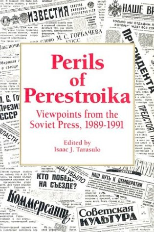 Perils of Perestroika: Viewpoints from the Soviet Press, 1989-1991