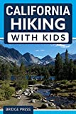 California Hiking with Kids: 50 Hiking Adventures for Families