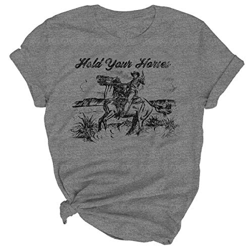 Hold Your Horses T Shirt Women Funny Rodeo Graphic Tees Vintage Cowboy Vacation Short Sleeve Shirts Tops Size L (Gray)