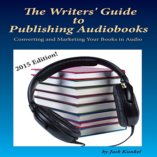 The Writers' Guide to Publishing Audiobooks audiobook cover art
