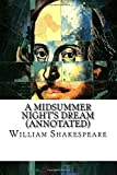 A Midsummer Night's Dream (Annotated) - CreateSpace Independent Publishing Platform - 05/11/2017