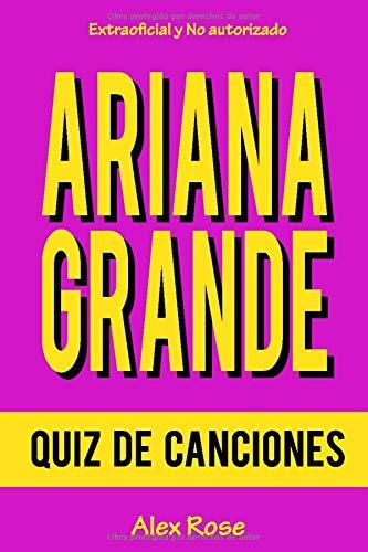 QUIZ DE CANCIONES DE ARIANA GRANDE: ¡96 PREGUNTAS & RESPUESTAS acerca de...