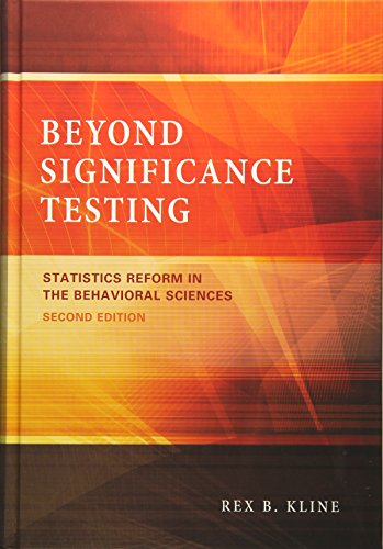 Beyond Significance Testing (Statistics Reform in the Behavioral Sciences)