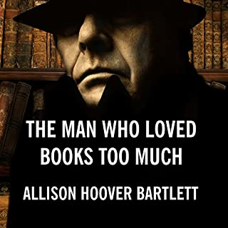 The Man Who Loved Books Too Much audiobook cover art
