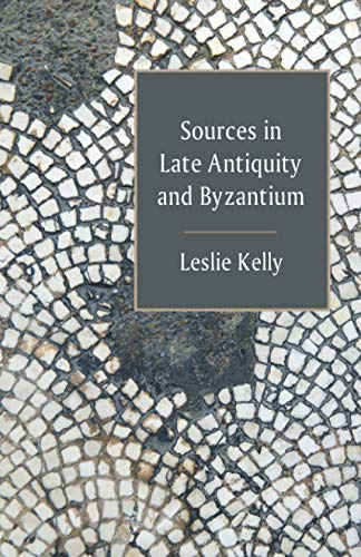 Sources in Late Antiquity and Byzantium