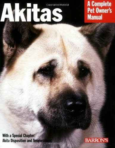 Akitas (Complete Pet Owner's Manual)