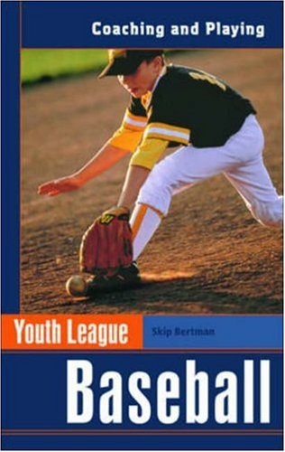Youth League Baseball: Coaching and Playing (Spalding Sports Library)