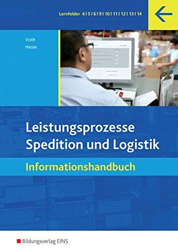 Spedition und Logistik: Leistungsprozesse. Spedition und Logisitk - Informationshandbuch. (Lehr-/Fachbuch) (Lernmaterialien)