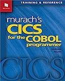 Murach's Cics for the Cobol Programmer: Training & Reference (Murach: Training & Reference)