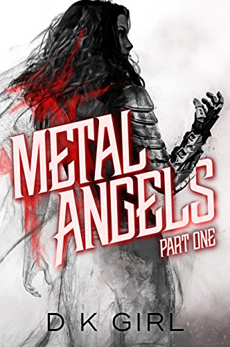 Metal Angels - Part One: (A Scifi-Supernatural Serial)