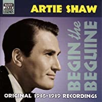 Begin the Beguine (Original Recordings 1936-1939) by Artie Shaw (2002-08-26)