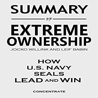 Summary of Extreme Ownership by Jocko Willink and Leif Babin     How U.S. Navy Seals Lead and Win              By:                                                                                                                                 concentrate                               Narrated by:                                                                                                                                 Randy Royal Beisner                      Length: 1 hr and 40 mins     46 ratings     Overall 4.9