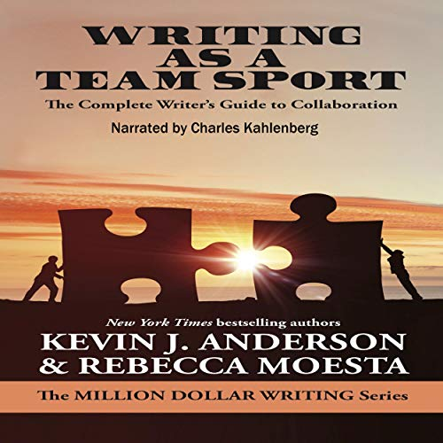 Writing as a Team Sport: The Complete Writer's Guide to Collaboration audiobook cover art