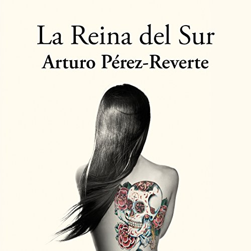 La reina del sur [The Queen of the South] audiobook cover art